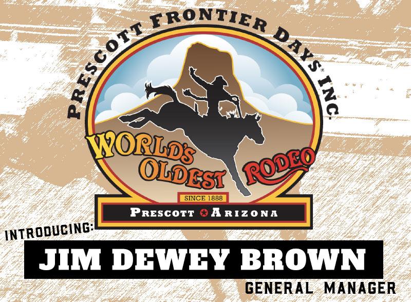 Prescott Frontier Days Introduces New GM: Jim Dewey Brown