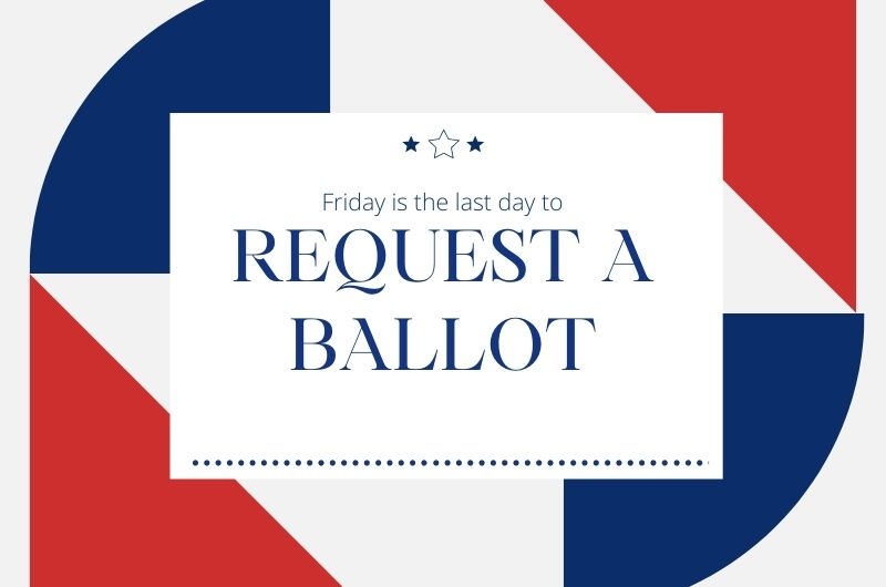 Last Day to Request a Ballot